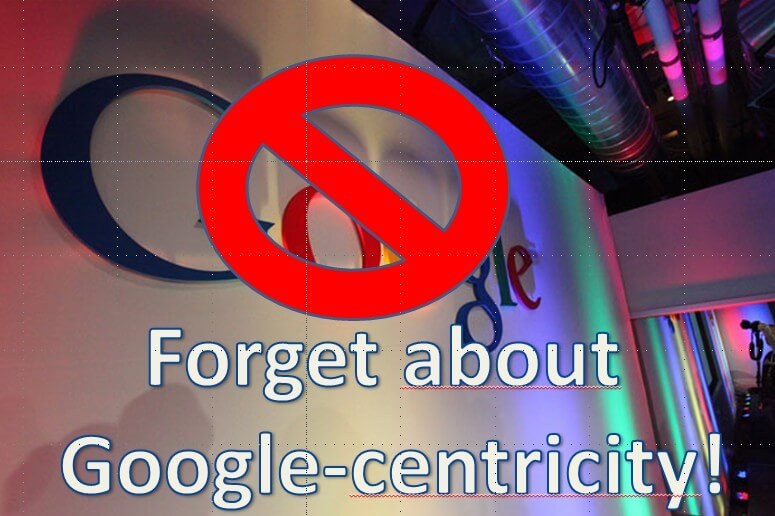 "Bild ""Forget about Google-centricity!"""